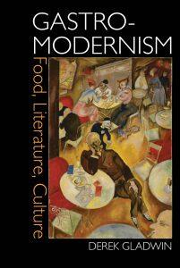 Gastro-Modernism - Derek Gladwin